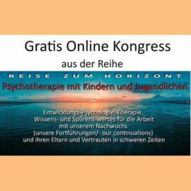 Online Kongress: Psychotherapie mit Kindern und Jugendlichen